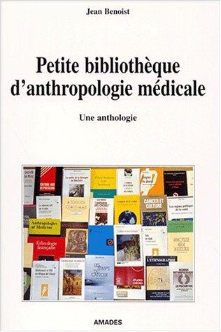 Petite Bibliothèque d'anthropologie médicale par Jean Benoist