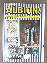 Albion!: Complete Record of West Bromwich Albion Football Club, 1879-1987