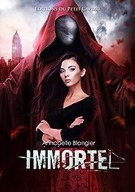 Immortel par Annabelle Blangier