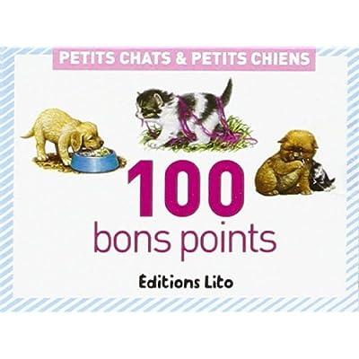 100 bons points Petits chats et petits chiens