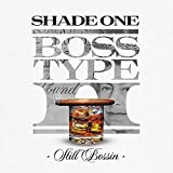 Boss Type II - Still Bossin [Explicit]