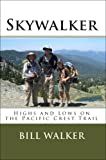 Image de Skywalker: Highs and Lows on the Pacific Crest Trail (English Edition)