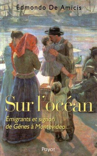 Sur l'océan : Emigrants et signori de Gênes à Montevideo par Edmondo De Amicis