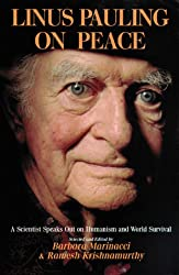 Linus Pauling on Peace: A Scientist Speaks Out on Humanism and World Survival