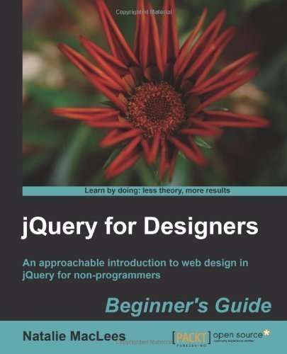 jQuery for Designers: Beginner's Guide by MacLees, Natalie published by PACKT PUBLISHING (2012)