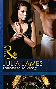 Forbidden or For Bedding? (Mills & Boon Modern) by [James, Julia]
