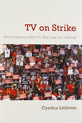 TV on Strike: Why Hollywood Went to War over the Internet (Television and Popular Culture) by Littleton, Cynthia (2013) Hardcover