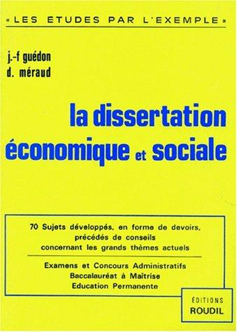 La Dissertation économique et sociale. 70 sujets développés pour examens et concours A