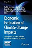 [(Economic Evaluation of Climate Change Impacts : Development of a Cross-Sectoral Framework and Results for Austria)] [Edited by Karl W. Steininger ] published on (March, 2015)