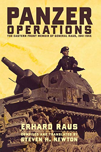 Panzer Operations: The Eastern Front Memoir of General Raus, 1941-1945 (El-capo 2)