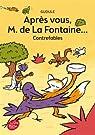 Après vous, M. de La Fontaine... par Gudule