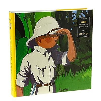 Hergé, chronologie d'une oeuvre : 1907 - 1931, tome 1
