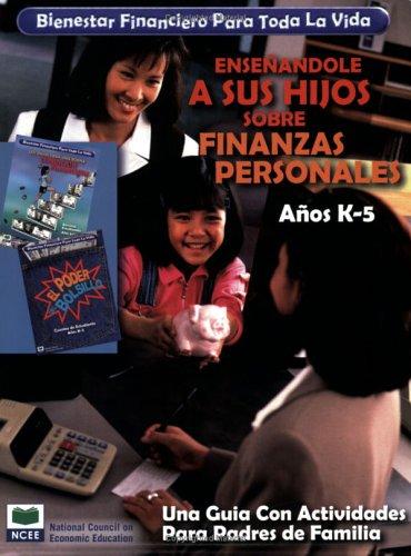 Bienestar Financiero Para Toda la Vida Ensenandole A Sus Hijos Sobre Finanzas Personales, Anos K-5: Una Guia Con Actividades Para Padres de Familia (Financial Fitness for Life) por Martha C. Hopkins