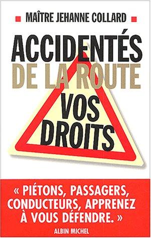 Accidentés de la route : Vos droits par Maître Jehanne Collard