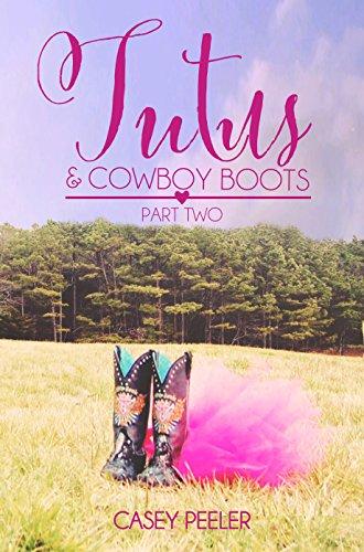 Tutus & Cowboy Boots (Part 2) (Tutus & Cowboy Boots Series) (English (Tutus Teens Für)