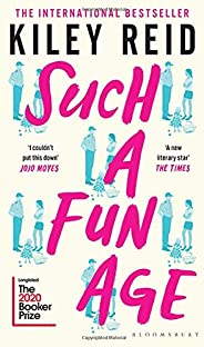 Such a Fun Age: Longlisted for the 2020 Booker Prize: 'The book of the year' Ind