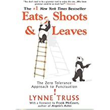 [(Eats, Shoots & Leaves : The Zero Tolerance Approach to Punctuation)] [By (author) Lynne Truss] published on (April, 2007)