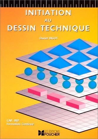 Initiation au dessin technique (Ancienne Edition)
