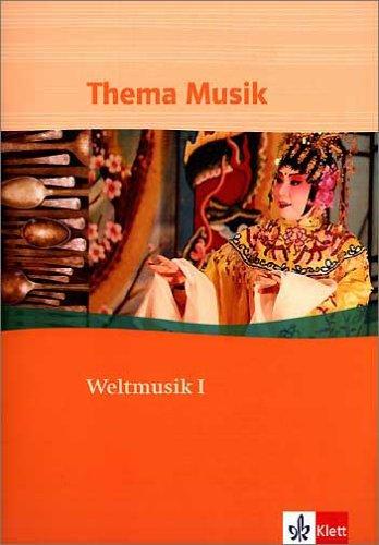 Weltmusik I. Türkenmode und Orientschwärmerei. Vom Umgang mit dem Fremden bis 1900: Themenheft Klasse 5-13 (Thema Musik)