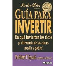 Guia Para Invertir: En Que Invierten los Ricos !A Diferencia de las Clases Media y Pobre!