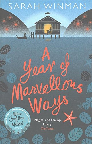 [A Year of Marvellous Ways] (By (author) Sarah Winman) [published: June, 2015]