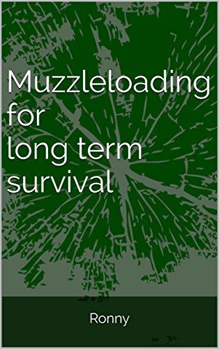 Muzzleloading for long term survival: Hunting rifle for off-grid living and long term survival (English Edition) (Muzzleloading Powder Black)