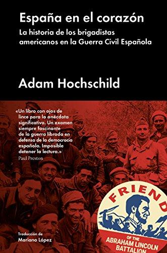 España en el corazón: La historia de los brigadistas americanos en la Guerra Civil Española