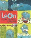 Leon Le Petit Elephant Grognon (Albums)