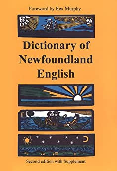 Dictionary of Newfoundland English: Second Edition with supplement di [Kirwin, W J., Story, G.M., Widdowson, J. D.A.]