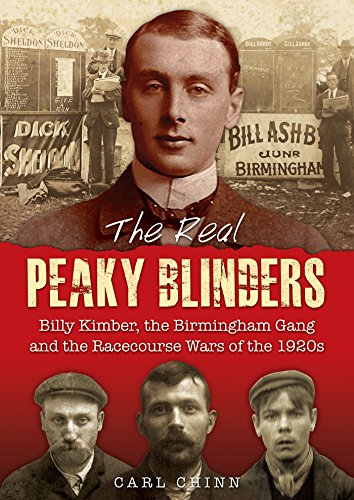 The Real Peaky Blinders: Billy Kimber, the Birmingham Gang and the Racecourse Wars of the 1920s (English Edition)