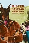 Mister Caspian & Herr Felix par Kotzwinkle