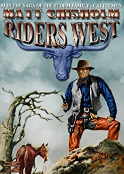 Riders West (A Storm Family Western Book 3) by [Chisholm, Matt]