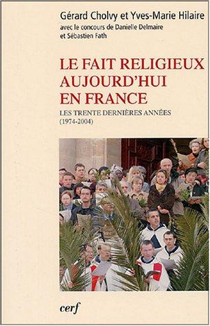 Le fait religieux aujourd'hui en France : Les trente dernières années (1974-2004)