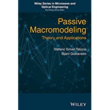 Passive Macromodeling: Theory and Applications (Wiley Series in Microwave and Optical Engineering, Band 1)