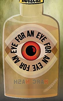 An Eye For An Eye For An Eye by [Nash, Marc]