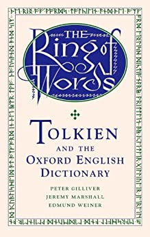 The Ring of Words: Tolkien and the Oxford English Dictionary von [Gilliver, Peter, Marshall, Jeremy, Weiner, Edmund]