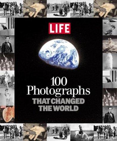 100 Photographs That Changed the World (Life (Life Books)) por Editors of LIFE Magazine