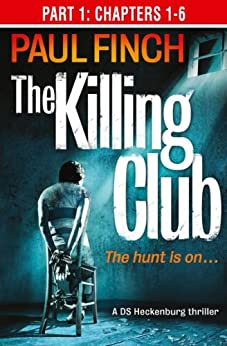 The Killing Club (Part One: Chapters 1-6) (Detective Mark Heckenburg, Book 3) by [Finch, Paul]