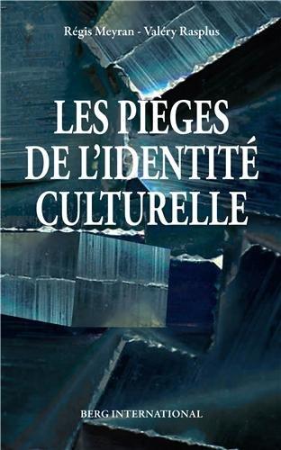 Les pièges de l'identité culturelle par Valéry Rasplus