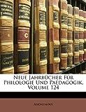 Neue Jahrbucher Fur Philologie Und Paedagogik, Volume 124