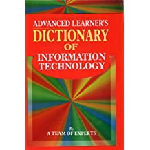Advanced Learner's Dictionary of Information Technology