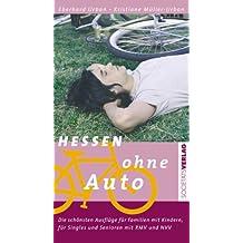 Hessen ohne Auto: Die schönsten Ausflüge für Familien mit Kindern, für Singles und Senioren mit RMV und NVV