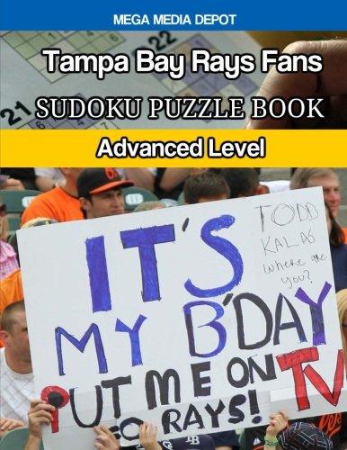 Tampa Bay Rays Fans Sudoku Puzzle Book: Advanced Level por Mega Media Depot