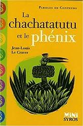 La chachatatutu et le phénix