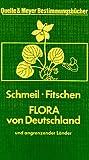 Flora von Deutschland und angrenzender Länder - Otto Schmeil