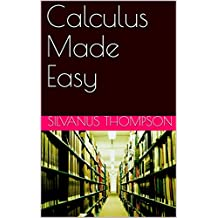 Calculus Made Easy (English Edition)
