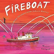 Fireboat: The Heroic Adventures of the John J. Harvey (Boston Globe-Horn Book Awards (Awards)) (English Edition)