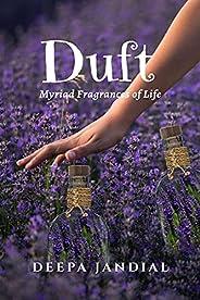 Duft: Myriad Fragrances of Life