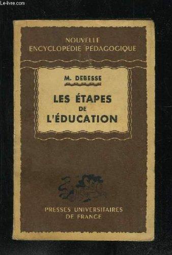 Les etapes de l'education - nouvelle encyclopedie pedagogique