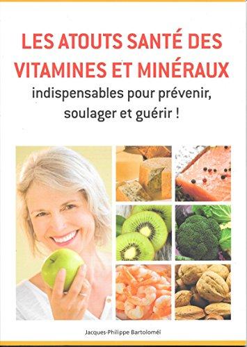 les atouts santé des vitamines et miné...